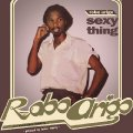 ROBO ARIGO & HIS KONASTONE MAJESTY - Sexy Thing - CD PMG Funk Disco
