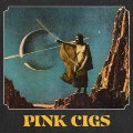 PINK CIGS - Pink Cigs - CD Heavy Psych Sounds Psychedelic Hardrock