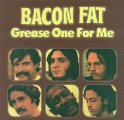 BACON FAT - Grease One For Me - LP 197 Magic Box Bluesrock