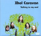 XHOL CARAVAN - Talking To My Soul - DVD 1970 Krautrock Garden Of Delights Progressiv