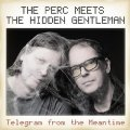 THE PERC MEETS THE HIDDEN GENTLEMAN - Telegram From The Meantime- CD 1 Deutschrock Krautrock