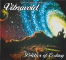 VIBRAVOID - The Politics Of Ecstasy - CD 2008 Digipack Nasoni