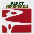 MERRY AIRBRAKES - Merry Airbrakes - LP Shadoks Psychedelic