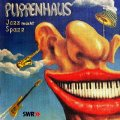 PUPPENHAUS - Jazz macht Spazz, SWF-Session - CD 1973/1974 Longhair Krautrock Progressiv