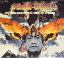 SHAA KHAN - The World Will End On A Friday - CD 1977 Jewelcase Sireena