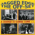 JAGGED EDGE - OFF SET - A Change Is Gonna Come - CD Break-A-Way Psychedelic Garage