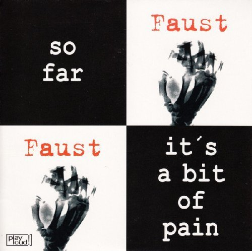 FAUST - So Far  Its A Bit Of Pain - 7 inch Playloud Psychedelic Krautrock