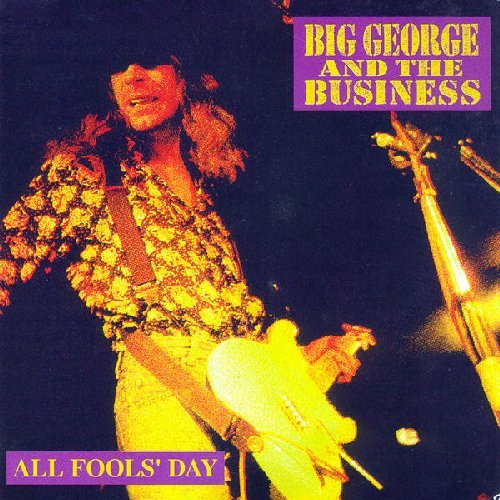 BIG GEORGE AND THE BUSINESS - All Fools