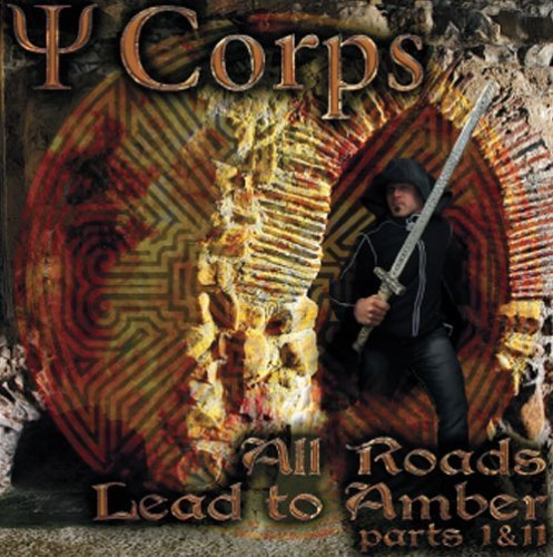 PSI Corps - All roads lead to Amber Parts 1  2 - CD 21 R.A.I.G. Psychedelic Spacerock
