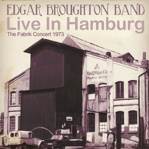 EDGAR BROUGHTON BAND - Live in Hamburg - The Fabrik Concert 1973 - CD Sireena Rock Psychedelic