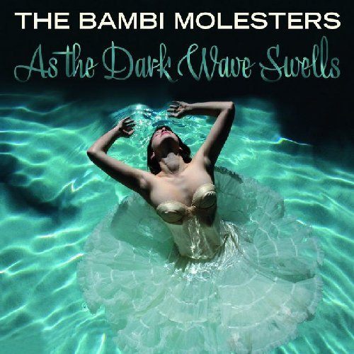 BAMBI MOLESTERS, THE - As the dark wave swells - CD Dancing Bear Beat