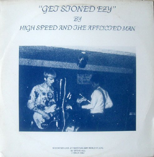 HIGH SPEED & THE AFFLICTED MAN - Get stoned ezy - CD 1982 Guerssen Psychedelic