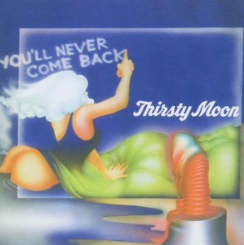 THIRSTY MOON - Youll Never Come Back - LP 1973 Longhair Progressiv Krautrock