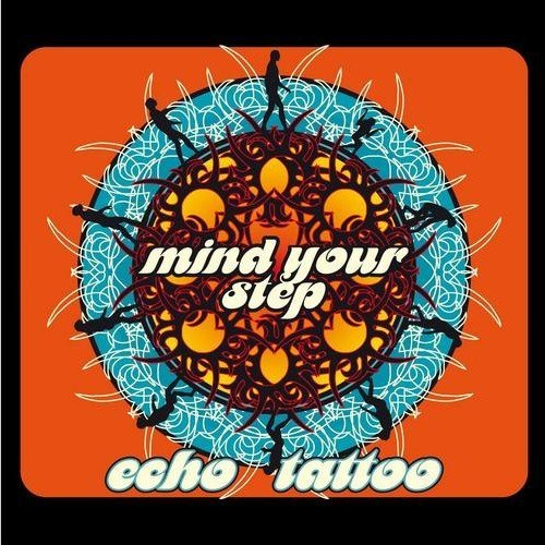 ECHO�TATTOO - Mind�your�step - CD Self release Rock Psychedelic