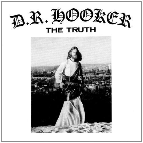 D.R. HOOKER - The Truth - CD 1972 PSI Psychedelic Underground
