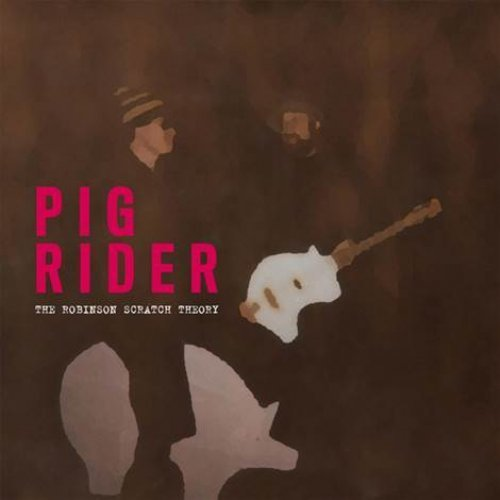 PIG RIDER - The Robinson Scratch Theory - 2 CD Guerssen Psychedelic