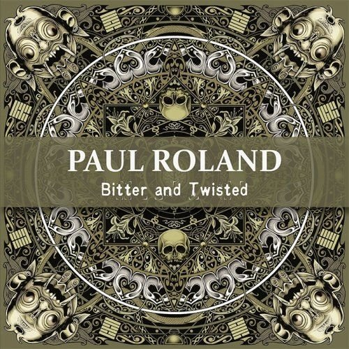 PAUL ROLAND - Bitter And Twisted - CD Sireena Rock Psychedelic