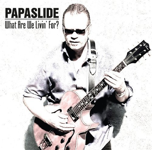 PAPASLIDE - What Are We Livin
