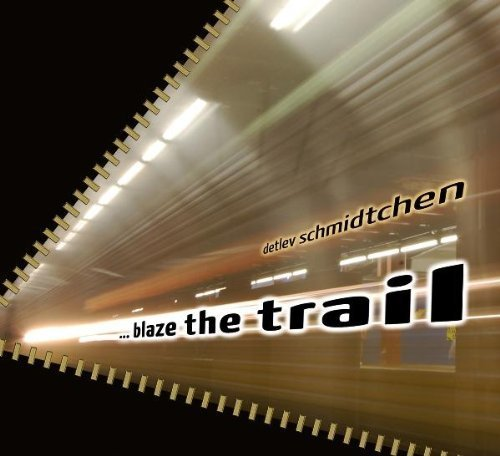 DETLEV SCHMIDTCHEN - Blaze The Trail - CD MadeInGermany Elektronik