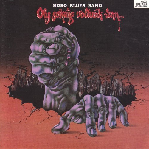 Hobo Blues Band - Oly sokaig voltunk lenn - CD 216 Mega Bluesrock