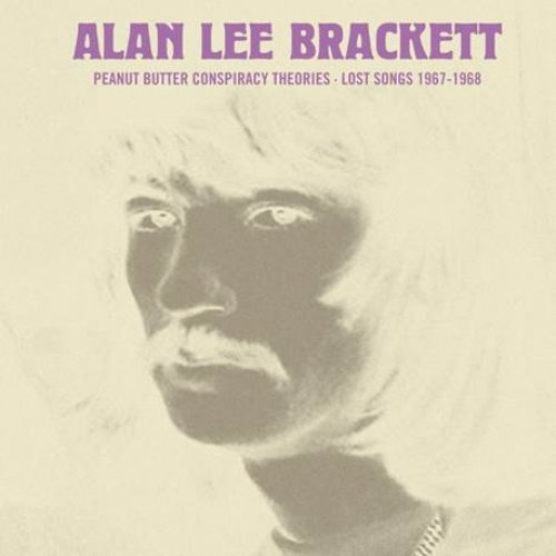 BRACKETT, ALAN LEE - Peanut Butter Conspiracy Theories Lost Songs 1967 - 1968 LP Psychedelic
