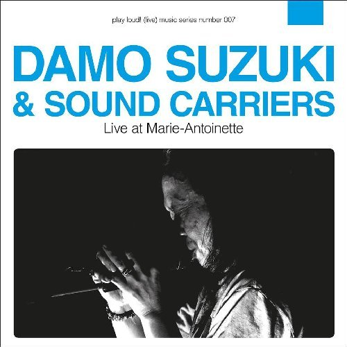 DAMO SUZUKI & SOUND CARRIERS - Live At Marie Antoinette - 2 LP Playloud Psychedelic Krautrock