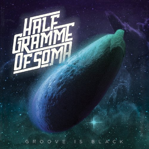 HALF GRAMME OF SOMA - Groove Is Black - CD Fuzz Ink Hardrock Stonerrock