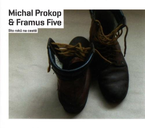 PROKOP, MICHAL & FRAMUS FIVE - Sto Roku Na Ceste - CD 2012 Joe�s Garage Rock