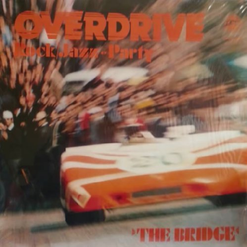 BRIDGE THE - Overdrive � Rockjazz - Party LP 1972 Sommor Krautrock Jazzrock