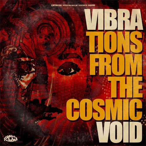 VIBRAVOID - Vibrations From The Cosmic Void - CD Stoned Karma Psychedelic Krautrock
