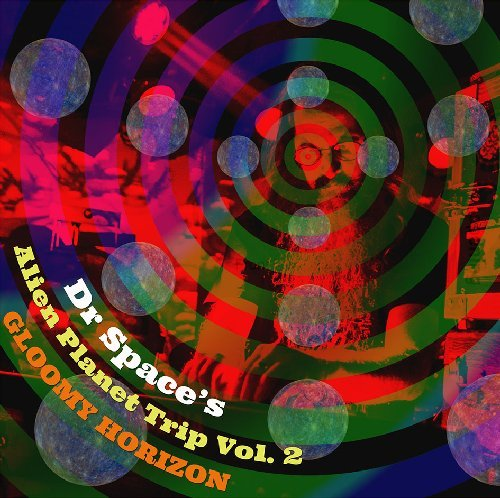 DR SPACE�S ALIEN PLANET TRIP - Vol. 2 - Gloomy Horiz LP (green) Space Rock Prod Psychedelic