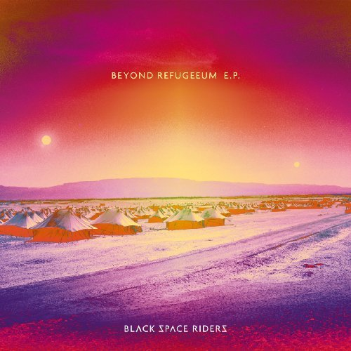 BLACK SPACE RIDERS - Beyond Refugeeum - EP + CD Self release Psychedelic