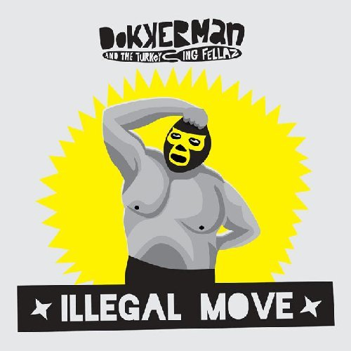 DOKKERMANN & THE TURKYEING FELLAS - Illegal Move - CD Tramp Funk