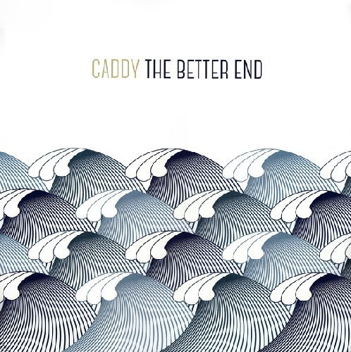CADDY - The Better End - LP Sugarbush Psychedelic