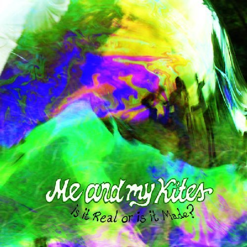 ME AND MY KITES - Is It Real Or Is It Made - CD Sound Effect Psychedelic