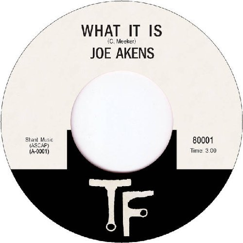 JOE AKENS - What It Is  Nice - 7 inch Tramp Soul