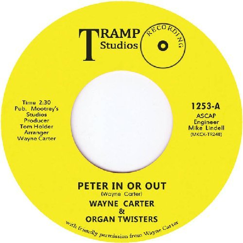 WAYNE CARTER & ORGAN TWISTERS - Peter In Or Out / Let