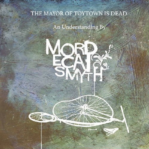 MORDECAI SMYTH - The Mayor Of Toytown Is Dead - LP Mega Dodo Folk Acid Folk