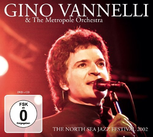GINO VANNELLI & METROPOL ORCHESTRA - The North Sea Jazz Festival 2002 - CD + DVD