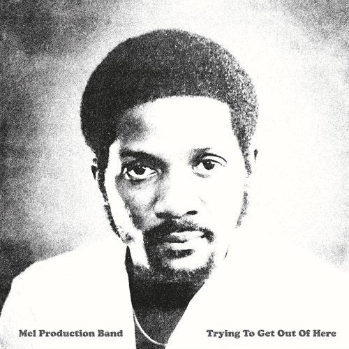 MEL PRODUCTION BAND - Trying To Get Out Of Here - CD Everland Soul Funk