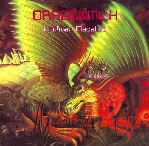DRAGONMILK - Wolfman Macabre - CD 1972 Audio Archives Progressiv
