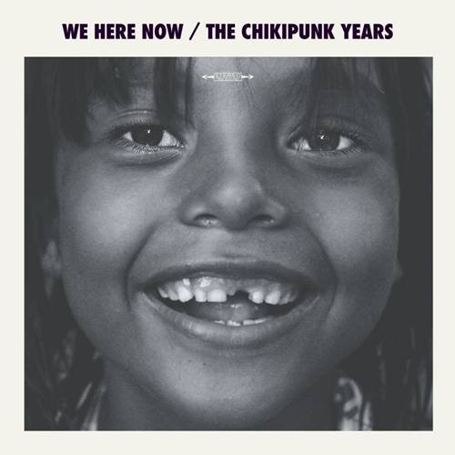 THE CHIKIPUNK YEARS - We Here Now - LP red Elektrohasch Psychedelic