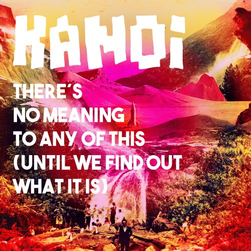 KANOI - Theres No Meaning To Any Of This - 2 CD Clostridium Psychedelic Stonerrock