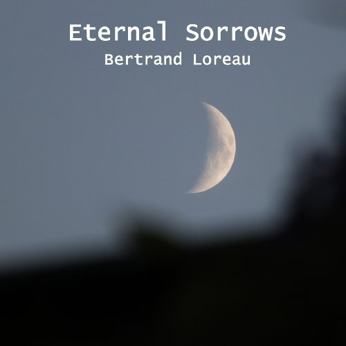 BERTRAND LOREAU - Eternal Sorrows - CD 1981 Spheric Elektronik Psychedelic