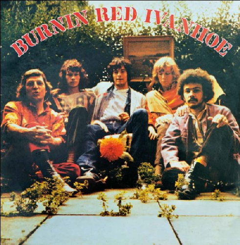 BURNIN RED IVANHOE - Burnin Red Ivanhoe - LP Longhair Progressiv Psychedelic