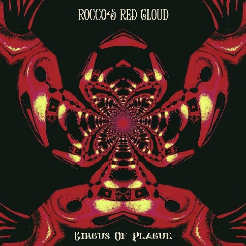 ROCCOS RED CLOUD - Circus De Plague - CD Clostridium Psychedelic