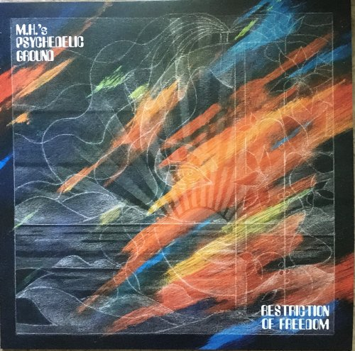 M.H.S PSYCHEDELIC GROUND - Restriction Of Freedom - LP OstriesLandmusik Psychedelic Krautrock