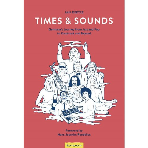 TIMES & SOUNDS - Germanys Journey From Jazz And Pop To Krautrock And Beyond - B Progressiv