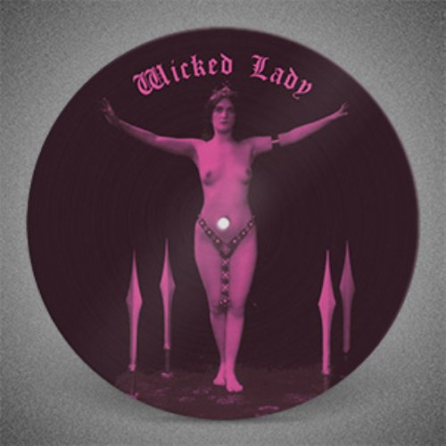 WICKED LADY - A Wicked Selection...by Martin Weaver - LP picture disc Guerssen Psychedelic
