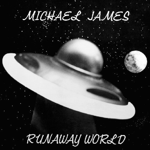 MICHAEL JAMES - RUNAWAY WORLD - CD World In Sound Psychedelic